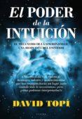 EL PODER DE LA INTUICION: EL MECANISMO DE LA SINCRONICIDAD, UNA R ESPUESTA DEL UNIVERSO di TOPI, DAVID