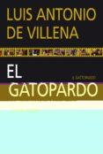 EL GATOPARDO: LA TRANSFORMACION Y EL ABISMO de VILLENA, LUIS ANTONIO DE
