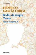 TEATRO COMPLETO (T. III): BODAS DE SANGRE; YERMA de GARCIA LORCA, FEDERICO