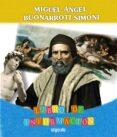 PROYECTO MIGUEL ÁNGEL BUONARROTI SIMONI. EDUCACIÓN INFANTIL. SEGUNDO CICLO di VV.AA.