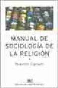 MANUAL DE SOCIOLOGIA DE LA RELIGION de CIPRIANI, ROBERTO
