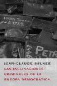 LAS INCLINACIONES CRIMINALES DE LA EUROPA DEMOCRATICA di MILNER, JEAN-CLAUDE
