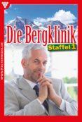 Die Bergklinik Staffel 1 – Arztroman (ebook)