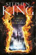 EL VIENTO POR LA CERRADURA (LA TORRE OSCURA VIII) di KING, STEPHEN