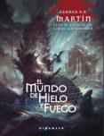 EL MUNDO DE HIELO Y FUEGO (RUSTICA) di MARTIN, GEORGE R.R.