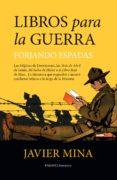 LIBROS PARA LA GUERRA de MINA, JAVIER