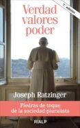 VERDAD, VALORES, PODER: PIEDRAS DE TOQUE DE LA SOCIEDAD PLURALIST A di RATZINGER, JOSEPH BENEDICTO XVI