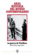 LA GUERRA DE VIETNAM (AKAL HISTORIA DEL MUNDO CONTEMPORANEO) de LARGO ALONSO, MARIA TERESA