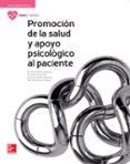 PROMOCIÓN DE LA SALUD Y APOYO PSICOLÓGICO AL PACIENTE. EDICIÓN 2017 di VV.AA.