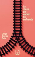 CHICA DEL ANDEN DE ENFRENTE di GOMEZ SOTO, JORGE