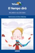 EL TIEMPO DIRA de ALCANTARA, RICARDO