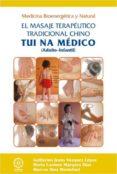TUI NA MEDICO: EL MASAJE TERAPEUTICO TRADICIONAL CHINO de MARQUEZ DIAZ, MARIA DEL CARMEN