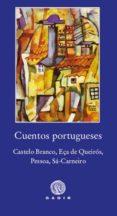 CUENTOS PORTUGUESES: CASTELO BRANCO, EÇA DE QUEIROS, PESSOA, SA-CARNEIRO di VV.AA.