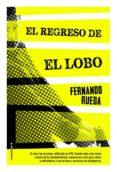 EL REGRESO DE EL LOBO de RUEDA, FERNANDO
