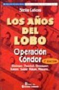LOS AÑOS DEL LOBO: OPERACION CONDOR (2ª ED.) di CALLONI, STELLA