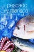 (PE) DELICIOSAS RECETAS: PESCADO Y MARISCO di VV.AA.