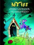 BAT PAT 24: ¡PERRO LADRADOR, LIO SEGURO! di VV.AA