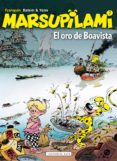 MARSUPILAMI 7: EL ORO DE BOAVISTA di FRANQUIN, ANDRE