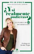 ¿Y SI REALMENTE PUDIERAS? di JERICO RODRIGUEZ, PILAR