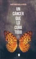 UN CANCER QUE LO CURA TODO di MANZANILLA, JAVIER