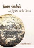 LA FIGURA DE LA TIERRA di ANDRES, JUAN