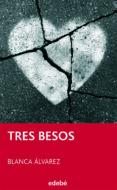 TRES BESOS (PERISCOPIO) de ALVAREZ, BLANCA