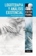 LOGOTERAPIA Y ANALISIS EXISTENCIAL: TEXTOS DE CINCO DECADAS di FRANKL, VIKTOR EMIL