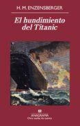 EL HUNDIMIENTO DEL TITANIC di ENZENSBERGER, HANS MAGNUS