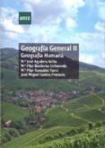 GEOGRAFIA GENERAL II GEOGRAFIA HUMANA (GRADO) di AGUILERA ARILLA, MARIA JOSE