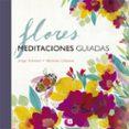 FLORES: MEDITACIONES GUIADAS de ZENTNER, JORGE  CABASSA, MARIONA