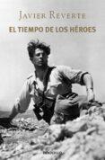 EL TIEMPO DE LOS HEROES de REVERTE, JAVIER