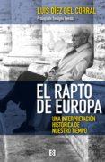 EL RAPTO DE EUROPA: UNA INTERPRETACION HISTORICA DE NUESTRO TIEMPO di DIEZ DEL CORRAL, LUIS