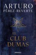EL CLUB DUMAS de PEREZ-REVERTE, ARTURO