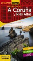 UN CORTO VIAJE A A CORUÑA Y RIAS ALTAS 2018 (GUIARAMA COMPACT) (2ª ED.) di POSSE ANDRADA, ENRIQUE