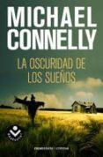 LA OSCURIDAD DE LOS SUEÑOS de CONNELLY, MICHAEL
