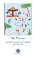 EXTRAORDINARIAS AVENTURAS DE CATERINA de MORANTE, ELSA