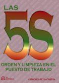 LAS 5S: ORDEN Y LIMPIEZA EN EL PUESTO DE TRABAJO de REY SACRISTAN, FRANCISCO
