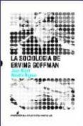 SOCIOLOGIA DE ERVING GOFFMAN di NIZET, JEAN  RIGAUX, NATALIE