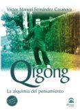 QIGONG (LIBRO + DVD): LA ALQUIMIA DEL PENSAMIENTO di FERNANDEZ CASANOVA, VICTOR MANUEL