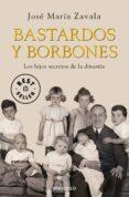 BASTARDOS Y BORBONES: LOS HIJOS SECRETOS DE LA DINASTIA de ZAVALA, JOSE MARIA   ZAVALA, JOSE MARIA
