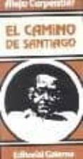 EL CAMINO DE SANTIAGO di CARPENTIER, ALEJO