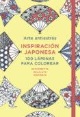 ARTE ANTIESTRES: INSPIRACION JAPONESA. 100 LAMINAS PARA COLOREAR di VV.AA.