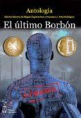 EL ULTIMO BORBON di VV.AA.