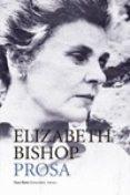 OBRA COMPLETA 2: PROSA di BISHOP, ELIZABETH