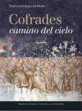 COFRADES CAMINO DEL CIELO di GALTIER MARTI, FERNANDO