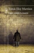 LUGAR COMÚN LA MUERTE di MARTINEZ, TOMAS ELOY