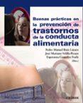 BUENAS PRÁCTICAS EN LA PREVENCIÓN DE TRASTORNOS DE LA CONDUCTA AL IMENTARIA di RUIZ LAZARO, PEDRO MANUEL