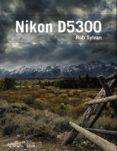 NIKON D5300 (PHOTOCLUB) di SYLVAN, ROB