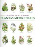 GUIA ESENCIAL DE LAS HIERBAS. PLANTAS MEDICINALES di CHESSI, EDMUND