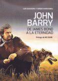 9788469732649 - Savedra Luis: John Barry: De James Bond A La Eternidad - Libro